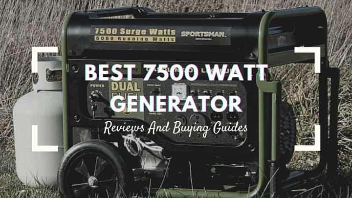 10 Best 7500 Watt Generator in 2021 【Top Brands Reviewed】